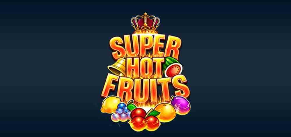 Super Hot Fruits Review