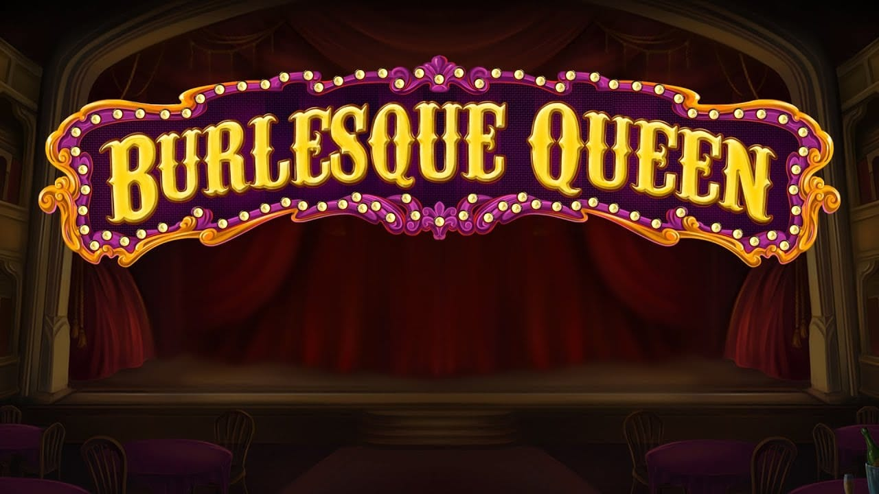 Burlesque Queen Slot Slots Racer