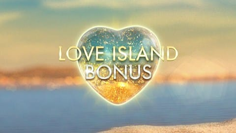 Love Island Bonus Review