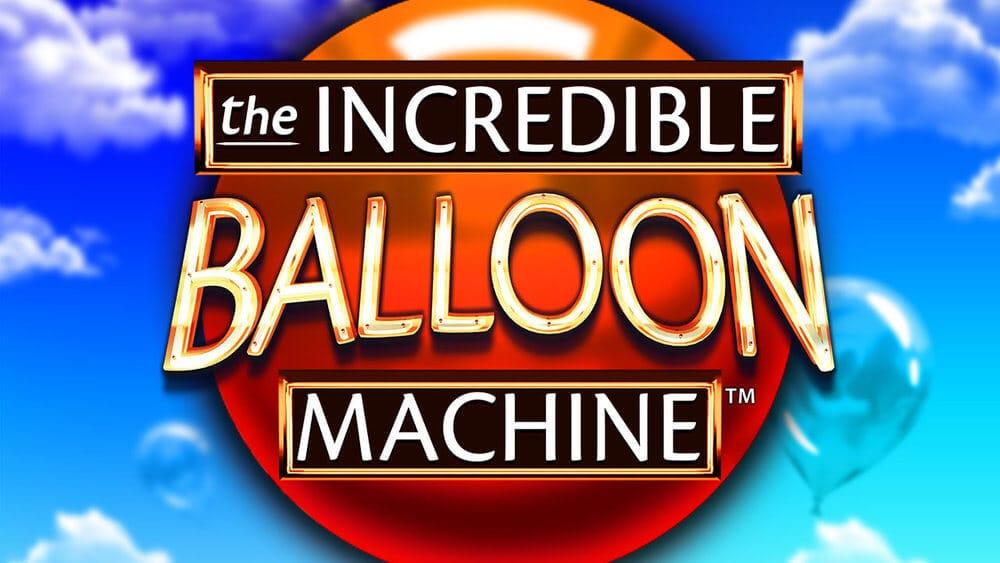 The Incredible Balloon Machine Slot Machine Review